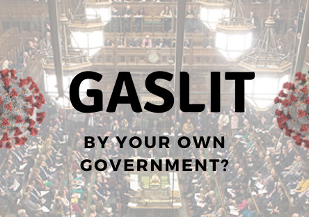 House of commons overplayed with two coronavirus spores and the words 'gaslit by your own government?'